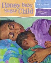 HONEY BABY SUGAR CHILD by Alice Faye Duncan