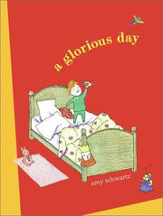 A GLORIOUS DAY by Amy Schwartz