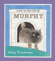 A DAY IN THE LIFE OF MURPHY by Alice Provensen
