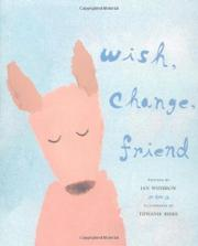 WISH, CHANGE, FRIEND by Ian Whybrow