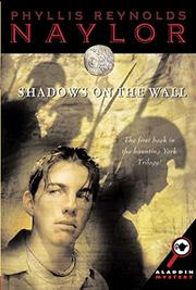 SHADOWS ON THE WALL by Phyllis Reynolds Naylor