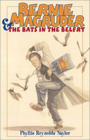 BERNIE MAGRUDER AND THE BATS IN THE BELFRY by Phyllis Reynolds Naylor