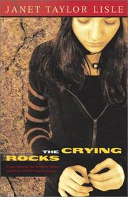 THE CRYING ROCKS by Janet Taylor Lisle