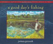 A GOOD DAY'S FISHING by James Prosek
