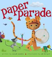 PAPER PARADE by Sarah Weeks