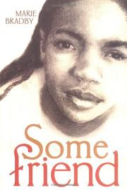 SOME FRIEND by Marie Bradby