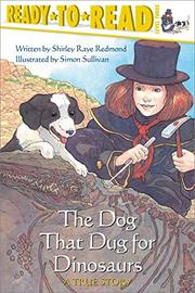 THE DOG THAT DUG FOR DINOSAURS by Shirley Redmond