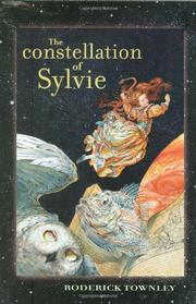THE CONSTELLATION OF SYLVIE by Roderick Townley