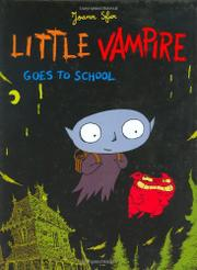 LITTLE VAMPIRE GOES TO SCHOOL by Joann Sfar