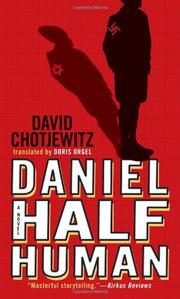DANIEL HALF HUMAN: AND THE GOOD NAZI by David Chotjewitz
