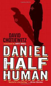 DANIEL HALF HUMAN: AND THE GOOD NAZI by David Chotjewitz