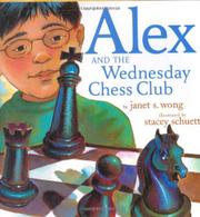 ALEX AND THE WEDNESDAY CHESS CLUB by Janet S. Wong