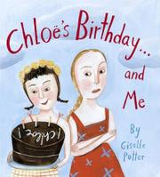 CHLOË'S BIRTHDAY . . . AND ME by Giselle Potter