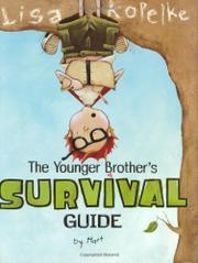 THE YOUNGER BROTHER'S SURVIVAL GUIDE by Lisa Kopelke