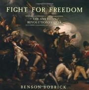 FIGHT FOR FREEDOM by Benson Bobrick