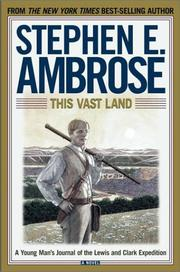 THIS VAST LAND by Stephen E. Ambrose