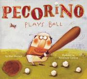 PECORINO PLAYS BALL by Alan Madison