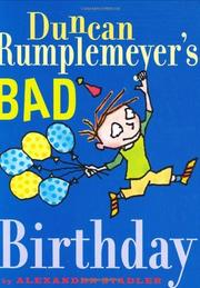 DUNCAN RUMPLEMEYER'S BAD BIRTHDAY by Alexander Stadler