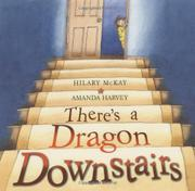 THERE'S A DRAGON DOWNSTAIRS by Hilary McKay