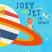 JOEY AND JET IN SPACE by James Yang