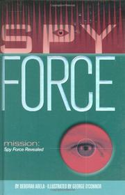 SPY FORCE by Deborah Abela