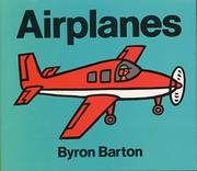 AIRPLANES; BOATS; TRAINS; TRUCKS by Byron Barton