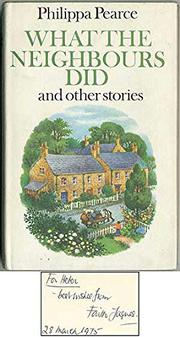 WHAT THE NEIGHBORS DID, AND OTHER STORIES by Philippa Pearce