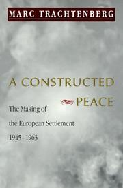 A CONSTRUCTED PEACE by Marc Trachtenberg
