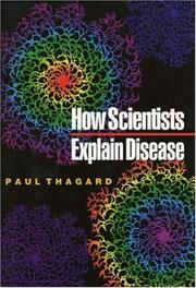 HOW SCIENTISTS EXPLAIN DISEASE by Paul Thagard