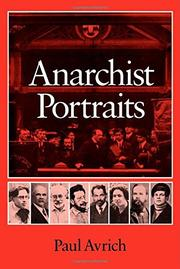 ANARCHIST PORTRAITS by Paul Avrich