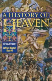 A HISTORY OF HEAVEN: The Singing Silence by Jeffrey Burton Russell