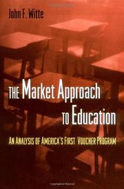 THE MARKET APPROACH TO EDUCATION by John F. Witte