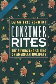 CONSUMER RITES: The Buying and Selling of American Holidays by Leigh Eric Schmidt