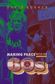 MAKING PEACE WITH THE 60S by David Burner