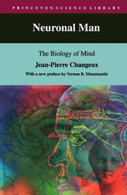 NEURONAL MAN: The Biology of Mind by Jean-Pierre Changeux