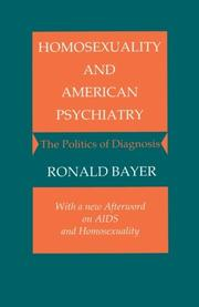 HOMOSEXUALITY AND AMERICAN PSYCHIATRY: The Politics of Diagnosis by Ronald Bayer