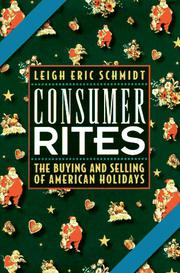 CONSUMER RITES by Leigh Eric Schmidt