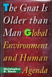 THE GNAT IS OLDER THAN MAN by Christopher D. Stone