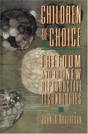 CHILDREN OF CHOICE by John A. Robertson