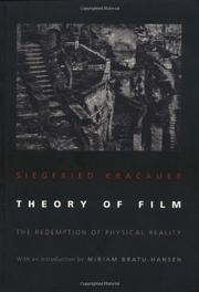 THEORY OF FILM: THE REDEMPTION OF PHYSICAL REALITY by Siegfried Kracauer