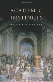 ACADEMIC INSTINCTS by Marjorie Garber