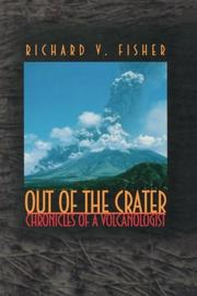OUT OF THE CRATER: Chronicles of a Volcanologist by Richard V. Fisher
