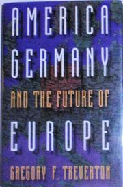 AMERICA, GERMANY, AND THE FUTURE OF EUROPE by Gregory F. Treverton