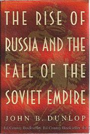 Cover art for THE RISE OF RUSSIA AND THE FALL OF THE SOVIET EMPIRE