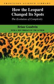 HOW THE LEOPARD CHANGED ITS SPOTS: The Evolution of Complexity by Brian Goodwin