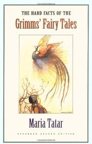 THE HARD FACTS OF THE GRIMMS' FAIRY TALES by Maria Tatar