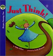 JUST THINK! by Bette Killion