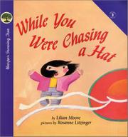 WHILE YOU WERE CHASING A HAT by Lilian Moore