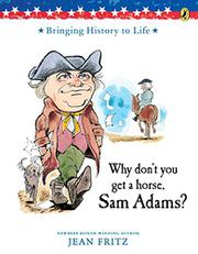 WHY DON'T YOU GET A HORSE, SAM ADAMS? by Trina Schart Hyman