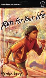 RUN FOR YOUR LIFE by Marilyn Levy